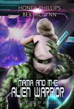 Mama and the Alien Warrior